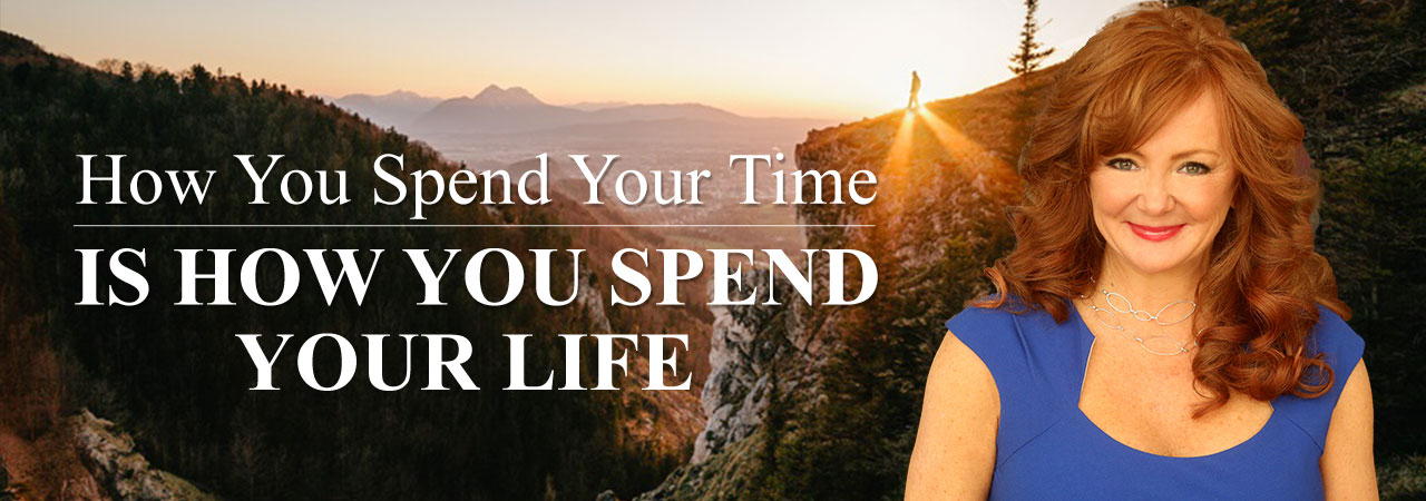 How you spend your time, is how you spend your life